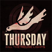 Thursday: Kill The House Lights